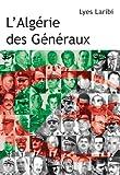 L'Algérie des généraux: Essais - documents (Essais-Documents)
