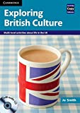 Exploring British Culture with Audio CD: Multi-level Activities About Life in the UK (Cambridge Copy Collection)