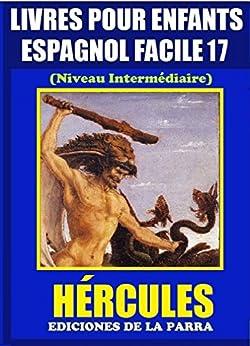Livres Pour Enfants En Espagnol Facile 17: HÉRCULES (Serie Espagnol Facile) de [Parra Pinto, Alejandro]