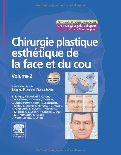 Chirurgie plastique esthtique de la face et du cou - Volume 2