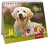 Für kleine Hundefans 2017: Mini-Monatskalender (GROH Kinder-Kalender)