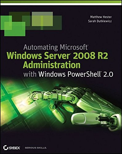 Automating Microsoft Windows Server 2008 R2 with Windows PowerShell 2.0
