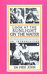 Look at the sunlight on the water: Educating children for a life of self-transcending love and happiness : an introduction