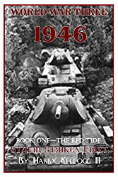 World War Three 1946 - Book One - The Red Tide - Stalin Strikes First (English Edition)