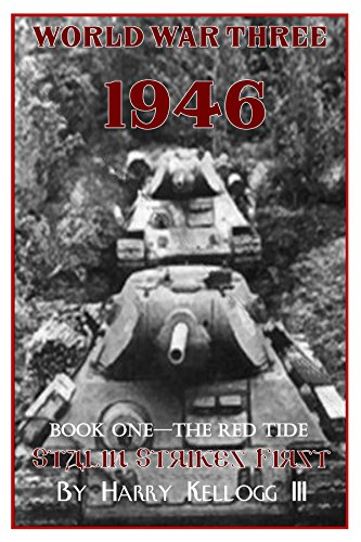 World War Three 1946 - Book One - The Red Tide - Stalin Strikes First: Stalin Strikes First (English Edition)