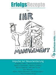 Erfolgsrezepte für Ihr Management: Impulse zur Neuorientierung