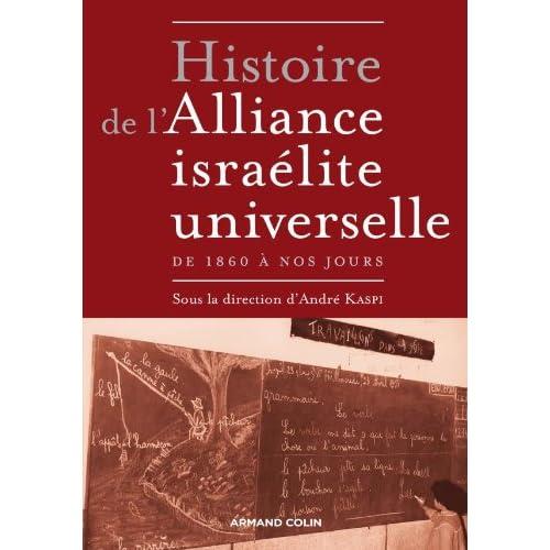 Histoire de l'Alliance israélite universelle: de 1860 à nos jours