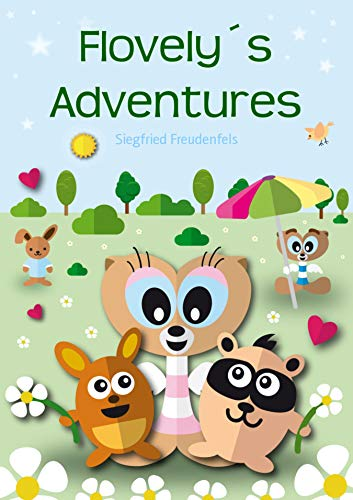 Flovely´s Adventures: Childrens adventure books (English Edition)