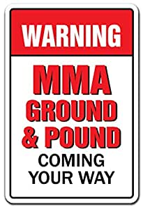 Funny Sign Gift Mma Ground & Pound Coming Your Way Warning Sign Mixed Martial Arts Ufc Outdoor Metal Aluminum Sign Wall Plaque Decoration