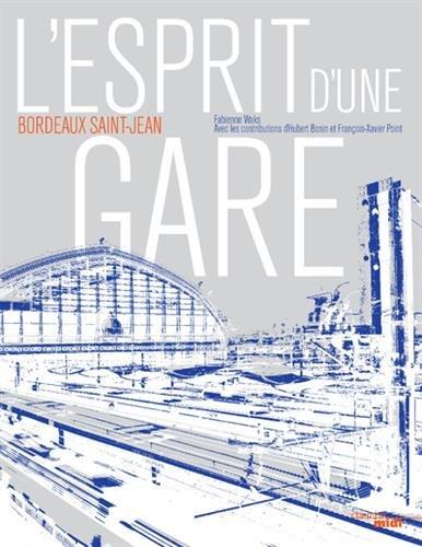 L'esprit d'une gare : Bordeaux Saint-Jean par From Le Cherche Midi