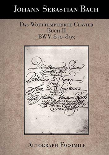 Das Wohltemperierte Klavier Buch II BWV 870-893: Autograph-Faksimile