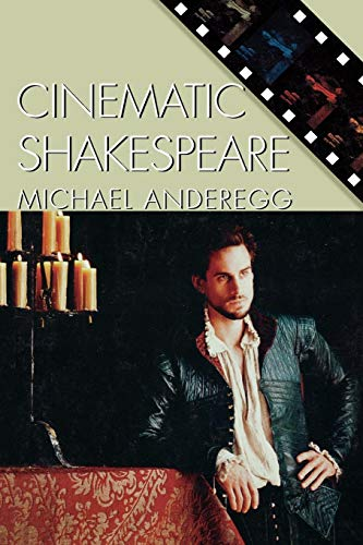 Cinematic Shakespeare (Genre and Beyond: A Film Studies Series)