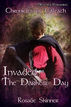 Invaded: The Darkest Day-Book Five (The Chronicles of Caleath 5) (English Edition) von [Skinner, Rosalie]