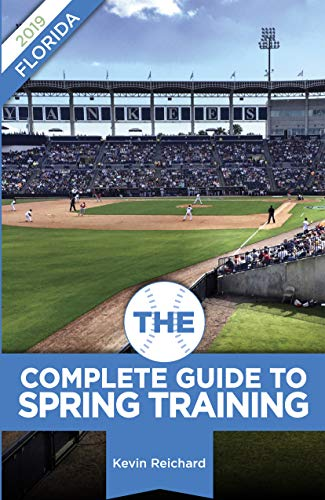 The Complete Guide to Spring Training 2019 / Florida (English Edition) por Kevin Reichard