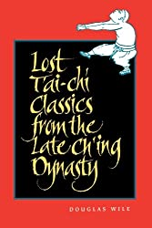 Lost T'ai-chi Classics from the Late Ch'ing Dynasty (Suny Series in Chinese Philosophy & Culture) (SUNY Series in Chinese Philosophy and Culture)