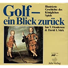 Golf, ein Blick zurück - Illustrierte Geschichte des Königlichen Spiels