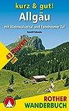 Kurz & gut! Allgäu mit Kleinwalsertal und Tannheimer Tal.: 43 Touren. Mit GPS-Tracks. (Rother Wanderbuch)