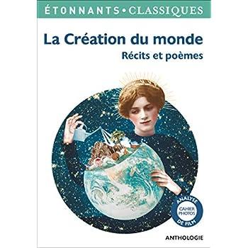 La Création du monde : Récits et poèmes