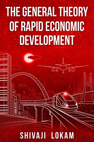 The General Theory of Rapid Economic Development (English Edition)