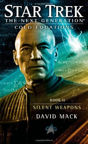 Star Trek: The Next Generation: Cold Equations: Silent Weapons: Book Two (Star Trek Next Generation: Cold Equations) by David Mack (2012-12-06) par David Mack