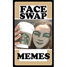 Memes: Epic Faceswap Fails & Funny Memes: (These Are Too Funny - Funny Jokes, Epic Comedy & Hot Humor For Good Guys) (English Edition)