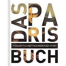 Das Paris Buch: Highlights einer faszinierenden Stadt