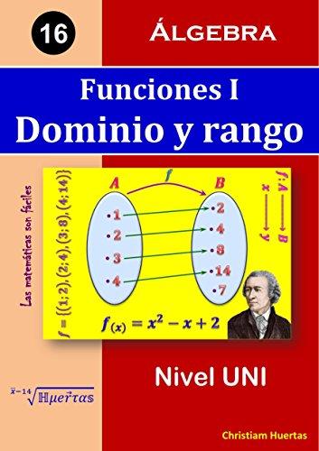 Funciones I: Dominio y rango (Las matemáticas son fáciles nº 16) (Spanish Edition)