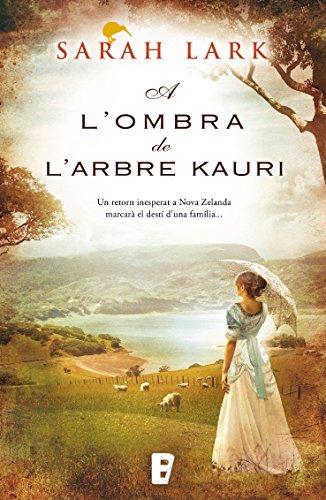 A l'ombra de l'arbre Kauri (Trilogia de l'arbre Kauri 2): Trilogia del Kauri Vol. II (Catalan Edition) epub