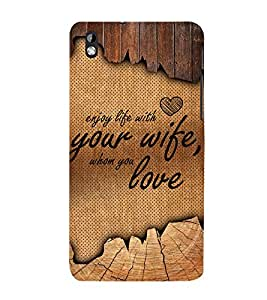 Enjoy Life With Your Wife 3D Hard Polycarbonate Designer Back Case Cover for HTC Desire 816::HTC Desire 816 G::HTC Desire 816D::HTC Desire 816G (Octa Core)