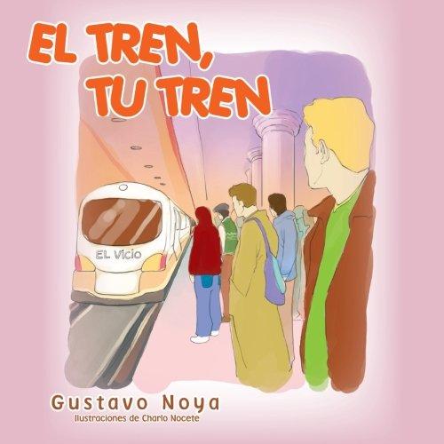 El Tren, Tu Tren por Gustavo Noya