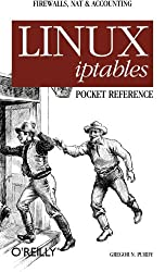 Linux iptables Pocket Reference by Gregor N. Purdy (2004-09-04)
