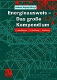 Energieausweis - Das große Kompendium. Grundlagen - Erstellung  - Haftung