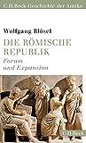 Die römische Republik: Forum und Expansion - Wolfgang Blösel