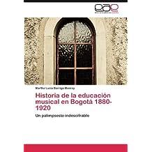 Historia de la educación musical en Bogotá 1880-1920: Un palimpsesto indescifrable