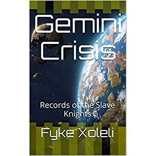 Gemini Crisis: Records of the Slave Knights (English Edition)