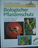 Biologischer Pflanzenschutz - Gesunde Gärten mit natürlichen Mitteln