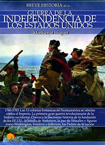 Breve historia de la Guerra de la Independencia de los Estados Unidos por Montserrat Huguet