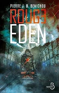 Rouge Eden par Pierre J.B. Benichou