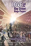 Love and the Bay Street Bingo Players: The Final Volume of a Two-Part Trilogy