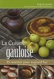 La cuisine Gauloise: 35 recettes pour aujourd'hui