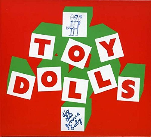 Toy Dolls: Dig That Groove Baby (Audio CD)