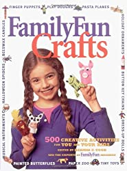 Family Fun Crafts: 500 Creative Activities for You and Your Kids