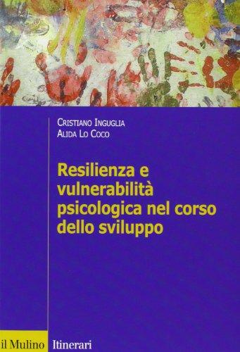 Resilienza e vulnerabilità psicologica nel corso dello sviluppo
