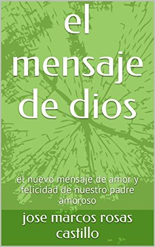 El Mensaje De Dios El Nuevo Mensaje De Amor Y Felicidad De Nuestro