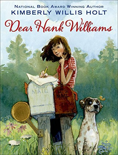 Dear Hank Williams by Kimberly Willis Holt (2016-05-10)