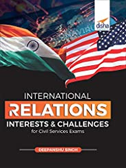 International Relations - Interests & Challenges for Civil Services E
