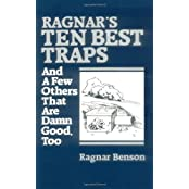 Ragnar's Ten Best Traps: And A Few Others That Are Damn Good Too by Ragnar Benson (1985-06-01)