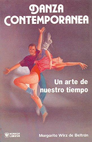 Danza contemporanea/Contemporary Dance: Un Arte de nuestro tiempo/An Art of Our Times