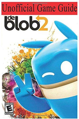 De Blob 2: Unofficial Game Guide por AresTheDog