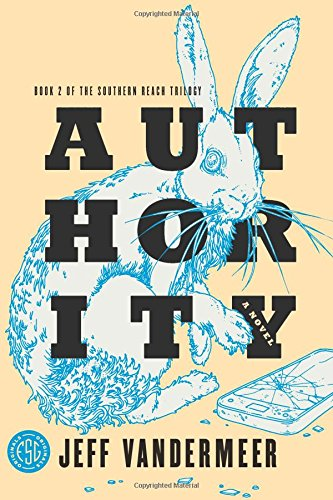 Southern Reach Trilogy 2. Authority: A Novel (The Southern Reach Trilogy) por Jeff VanderMeer